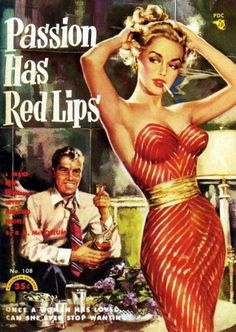 Passion Has Red Lips… pulp fiction cover art, 1950s.