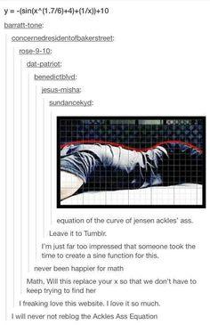 Equation of the curve of Jensen Ackles' ass. Math and supernatural. Dean Winchester, Jensen Ackles, Sam Dean, Destiel, Johnlock, Misha Collins, Impala 67, Def Not, Supernatural Memes