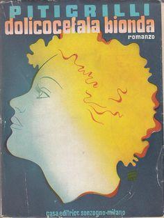 DOLICOCEFALA BIONDA di Pitigrilli 1948 Sonzogno editore