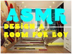 ASMR Design a room for boy http://www.youtube.com/watch?v=tOOjTn5WN88