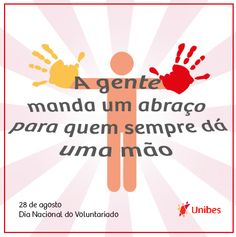 Dia Nacional do Voluntariado Cliente: Unibes Criação: (Título e Arte) Agosto de 2013