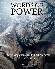 Words of Power: Secret Magickal Sounds That Manifest Your... https://www.amazon.com/dp/1507718373/ref=cm_sw_r_pi_dp_x_pkXHyb6KQ2GV1