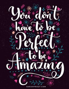 Remember: You don't have to be perfect to be amazing. #words #inspo #quotes #amazing