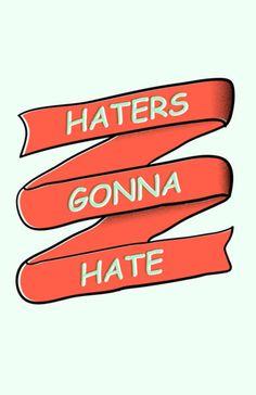 Haters. #Quotes #IGIGI #IGIGIquotes