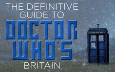 """19 """"Doctor Who"""" Filming Locations You Can Actually Visit"""