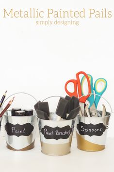'Metallic Painted Pails for Organization...!' (via Simply Designing with Ashley)