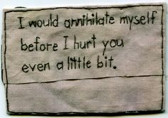 """""""I would annihilate myself before I hurt you even a little bit."""" 2012. Embroidery on fabric dyed with purple onion skins. Borrowed text, thanks to Taryn Matusik."""
