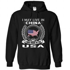 Cool I May Live in China But I Was Made in the US (V2) T shirts