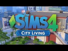 The Sims 4: City Living - Official Trailer - YouTube