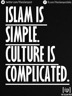 We need to get rid of the complicated culture..unfortunately many people see corrupted practices of a certain culture as a part of islam. It isn't