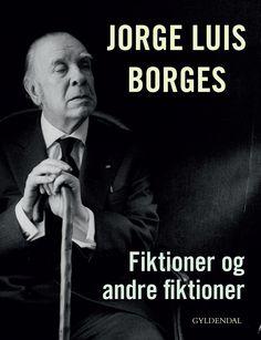 Samlet udgave af fire centrale samlinger af Borges noveller og fortællinger. Bogen af sand og Nederdrægtighedens verdenshistorie, oversat af Morten Søndergaard i henholdsvis 1998 og 2000. Fiktioner og Aleffen, oversat af Peter Poulsen i 1998 og 1999.