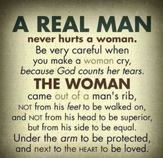 """Man, whoever created this meme never read the Old Testament. And what is a real man? Does anyone know with any degree of certainty? Seriously, the phrase a """"real man"""" is the definition of patriarchy! Can I get an amen, Oxymoron. Bible Quotes, Me Quotes, Motivational Quotes, Inspirational Quotes, Qoutes, Real Man Quotes, Best Quotations, Honesty Quotes, Jesus Quotes"""