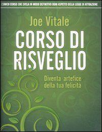 Corso di risveglio. Diventa artefice della tua felicità di Joe Vitale e altri, http://www.amazon.it/dp/8880937278/ref=cm_sw_r_pi_dp_lQ0ztb0HSYCB9