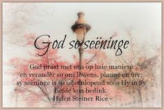 Afrikaanse Inspirerende Gedagtes & Wyshede: Helen Steiner Rice Inspirasies Helen Steiner Rice, Afrikaanse Quotes, Goeie More, God, Inspiration, Dios, Biblical Inspiration, Inhalation, The Lord