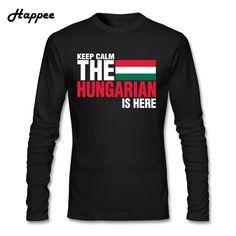 Long Sleeve Tees Men Customized Keep Calm Fear The Hungarian Is Here T Shirts Male T-Shirts 100% Cotton Clothes Daily Top