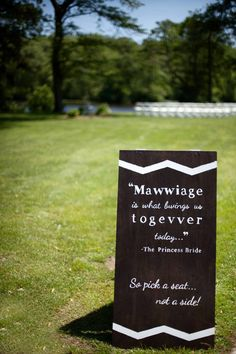 the princess bride ceremony sign...so need to have this at my wedding!!