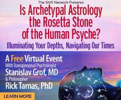 Archetypal Astrology the Rosetta Stone of the Human Psyche? Illuminating Your Depths, Navigating Our Times