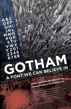 Gotham type specimen. I like how it has a city as the background, giving the feel that it is used everywhere. It also shows that it is a dependable font that is used by city folks.
