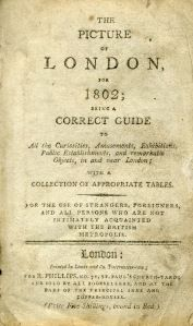 PICTURE OF LONDON FOR 1813; Being a Correct Guide to All the Curiosities, Amusements, Exhibitions, Public Establishments and remarkable Objects in and near London.
