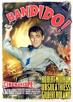 BANDIDO (1956) - Robert Mitchum - Ursula Thiess - Gilbert Roland - United Artists - French movie poster.