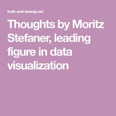 Thoughts by Moritz Stefaner, leading figure in data visualization Data Visualization, Thoughts, Writing, Being A Writer, Ideas