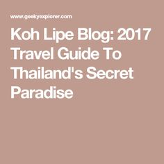 Koh Lipe Blog: 2017 Travel Guide To Thailand's Secret Paradise