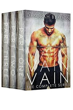 VAIN - The Complete Series: Part One, Part Two & Part Three by Deborah Bladon, http://smile.amazon.com/dp/B00NRIOB66/ref=cm_sw_r_pi_dp_kiGyub1XTMQ1A