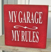 """Great sign for the """"man cave"""" style garage! Fathers Day Gifts, Gifts For Dad, Rainbow Butterfly, Mom And Grandma, Homemade Christmas Gifts, Garage Organization, Organization Ideas, Design Crafts, Beautiful Words"""