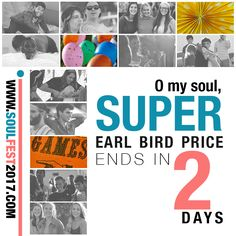 O MY SOUL, 2 DAYS 'til Super Early Bird Price Ends 01 NOV 🎈 SIGN UP www.soulfest2017.com #SoulFest2017NextGen #OmySoul