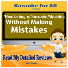 Read My Karaoke Machine Reviews and avoid common and costly mistakes buyers usually make.