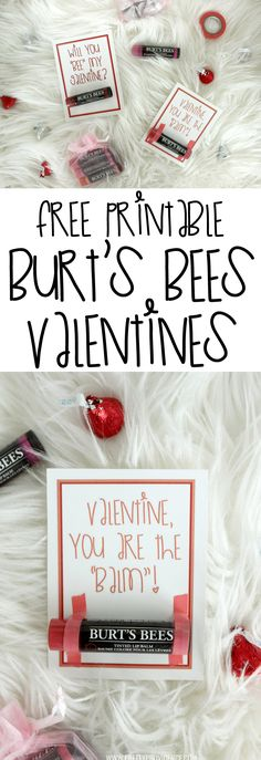 How fun are these free printable Burt's Bees Valentines? So fun for giving a gift to your friends and loved ones that they will actually use! #NewFromBurts #ad #valentines #freeprintable