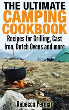 FREE TODAYThe Ultimate Camping Cookbook: Recipes for Grilling, Cast Iron, Dutch Ovens and More by Rebecca Permar, http://www.amazon.com/dp/B00I9JMVX8/ref=cm_sw_r_pi_dp_sJt-sb09V49ZG