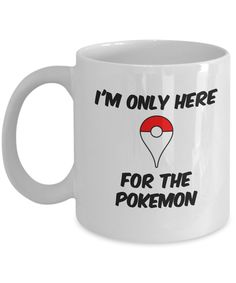 Pokeball Coffee Mug - Pokemon Cup -I'm Only Here For The Pokemon - Nintendo Gift - Pokemon Gift for Trainers -Pokemon Go Mugs -ceramic 11 oz by EwaGoods on Etsy