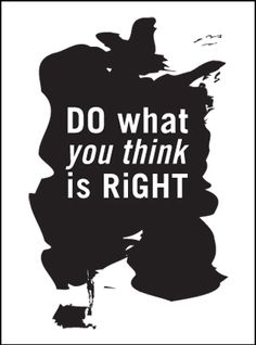 Do what you think is right by Formelle design at Nordic Design Collective #design  #poster