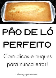Passo a passo completo que vai te ensinar como fazer o pão de ló perfeito! Other Recipes, Sweet Recipes, Cake Recipes, Dessert Recipes, Healthy Recipes, Delicious Desserts, Yummy Food, Portuguese Recipes, Food Cakes