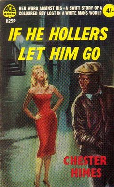 If He Hollers Let Him Go by Chester Himes by The Woman in the Woods, via Flickr