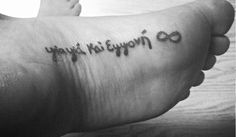 Foot tattoo...can't be seen because its on the bottom of your foot...it says grandmother and granddaughter forever with the infinity symbol in Greek wish I thought of this earlier. Lol. Love it!
