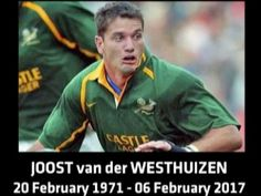 Rest In Peace, Joost van der Westhuizen Neurone, Feb 2017, Rest In Peace, Rugby, Childhood Memories, The Man, Loom, South Africa, Van