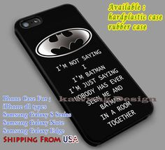I'm Not Saying I'm Batman | Quote | Cartoon iPhone 6s 6 6s  6plus Cases Samsung Galaxy s5 s6 Edge  NOTE 5 4 3 #cartoon #batman #superheroes dl2
