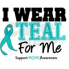 "I wear TEAL for ME!  Support PCOS Awareness..... Hard to explain to someone who has no clue. Or doesn't believe you. It's a daily struggle being in pain or feeling sick on the inside while you look fine on the outside.  ""Never judge what you don't understand."""