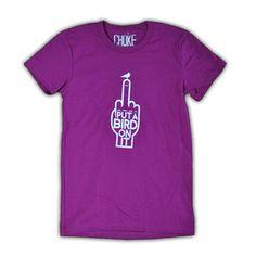 LOL!!  Put A Bird Tee Women's Raspberry, $16, now featured on Fab.
