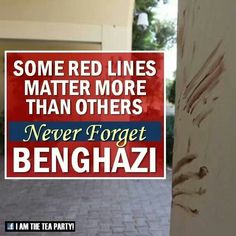 Some red lines matter more than others. Never Forget Benghazi.