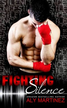 Cover Reveal - Fighting Silence by Aly Martinez http://pronetocrushes.blogspot.com/2014/12/cover-reveal-fighting-silence-by-aly.html