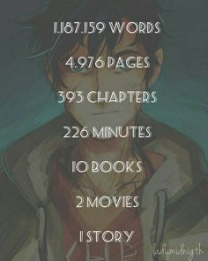 I think the movies don't count because they suck. They're just not PJO ok? But anyways, I am proud to have been through this journey with Percy ♡