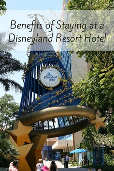 Why choose a Disney Resort Hotel over other area hotels in Anaheim? Find out the Benefits of Staying at a Disneyland Resort Hotel