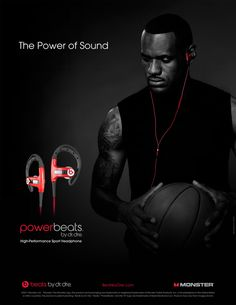 LeBron James is in Beats by Dre's ad as a direct demonstration of credibility for their product. The commercial version features James practicing with the earphones on, showing their mobility. The whole Beats campaign features well-known musicians and athletes as they speak to their target demographic.