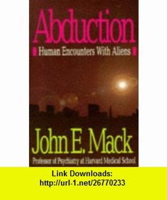 ABDUCTION HUMAN ENCOUNTERS WITH ALIENS (9780671851941) JOHN E. MACK , ISBN-10: 0671851942  , ISBN-13: 978-0671851941 ,  , tutorials , pdf , ebook , torrent , downloads , rapidshare , filesonic , hotfile , megaupload , fileserve