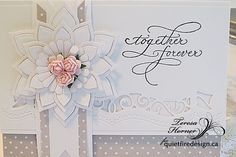 Quietfire Creations: Together Forever Wedding Card Anniversary Cards, Wedding Anniversary, Anemone Flower, Flowers, Scrapbook Expo, Together Forever, Happily Ever After, Elegant Wedding, Wedding Engagement