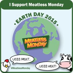 Happy #EarthDay! Let's all show the planet some love today (and every week of the year) by taking and sharing the pledge to cut out meat, one day a week! #MeatlessMonday #EarthDay2015