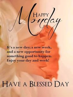 Happy Monday Its A New Week Have A Blessed Day monday monday quotes happy monday monday blessings monday quote happy monday quotes monday motivation inspirational monday quotes monday quotes for friends and family monday motivation quotes Wednesday Morning Quotes, Happy Monday Quotes, Good Morning Happy Monday, Monday Motivation Quotes, Good Morning Good Night, Morning Wish, Good Morning Quotes, Happy Week, Sunday Quotes